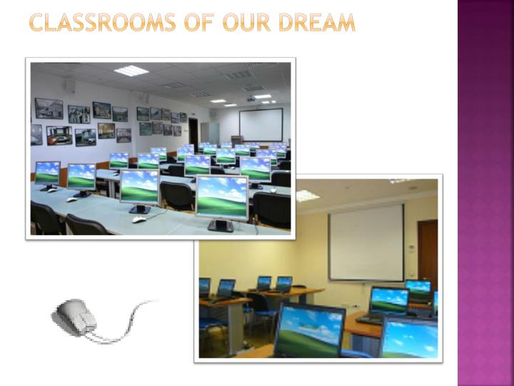 Classrooms of our dream