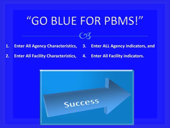 """""""GO BLUE FOR PBMS!"""""""