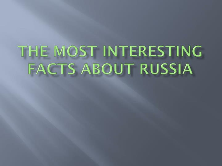 the most interesting facts about russia n.