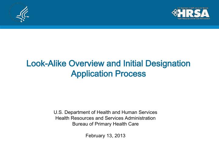 Look alike overview and initial designation application process