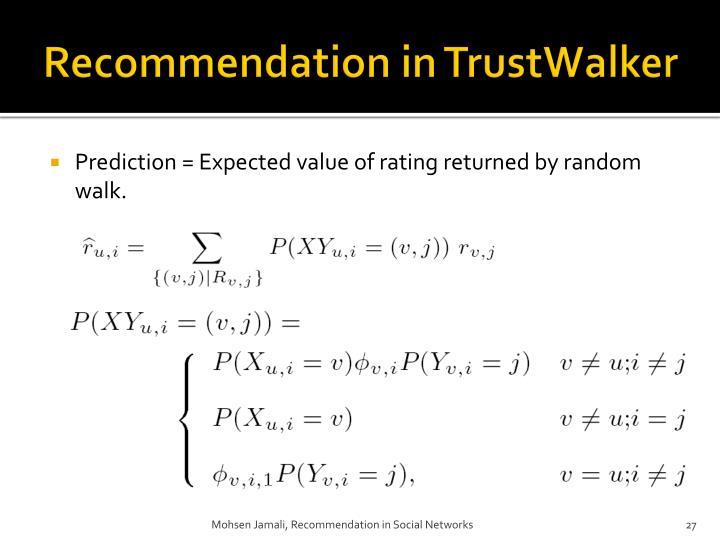 Recommendation in TrustWalker