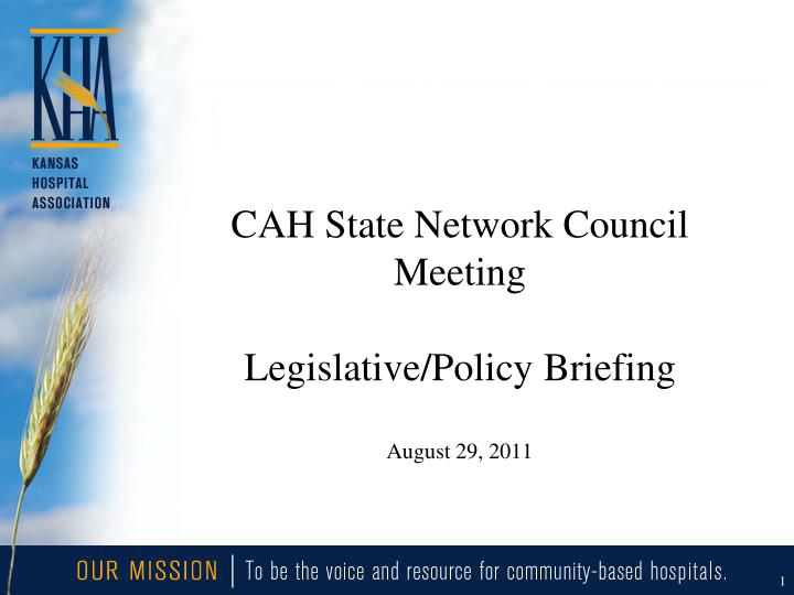 Cah state network council meeting legislative policy briefing august 29 2011
