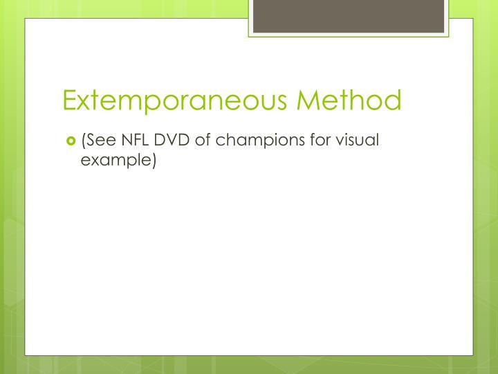 Extemporaneous Method