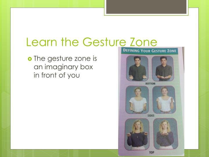 Learn the Gesture Zone