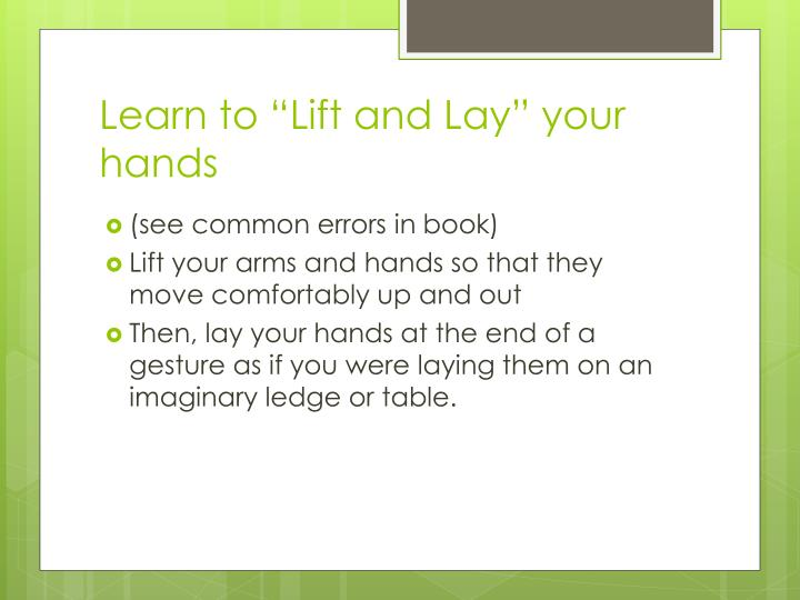 """Learn to """"Lift and Lay"""" your hands"""