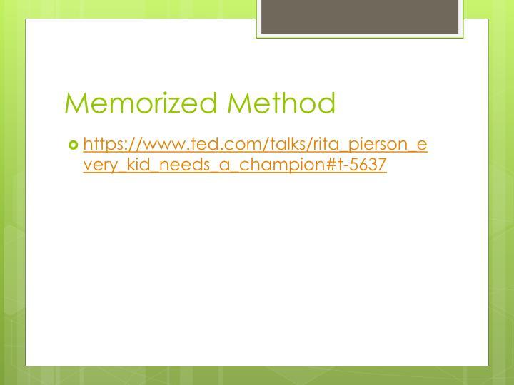 Memorized Method