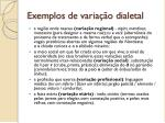 exemplos de varia o dialetal