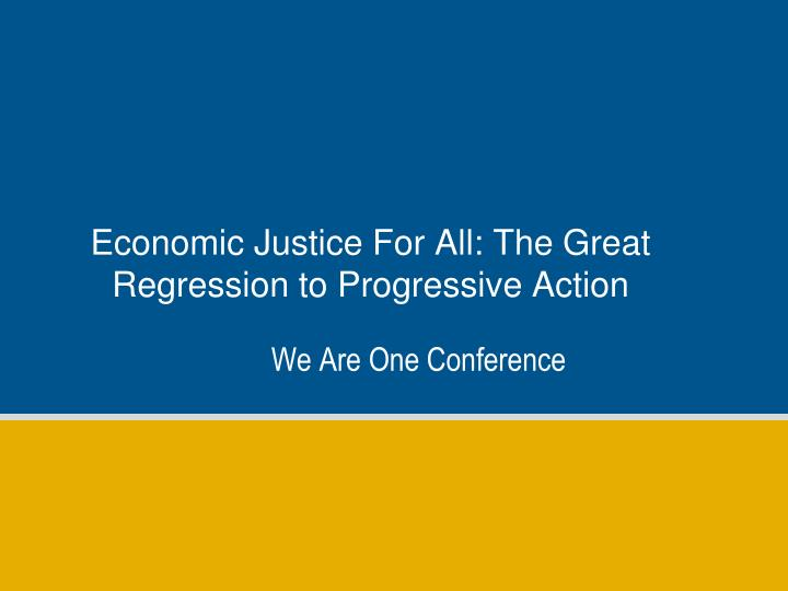 economic justice for all the great regression to progressive action n.