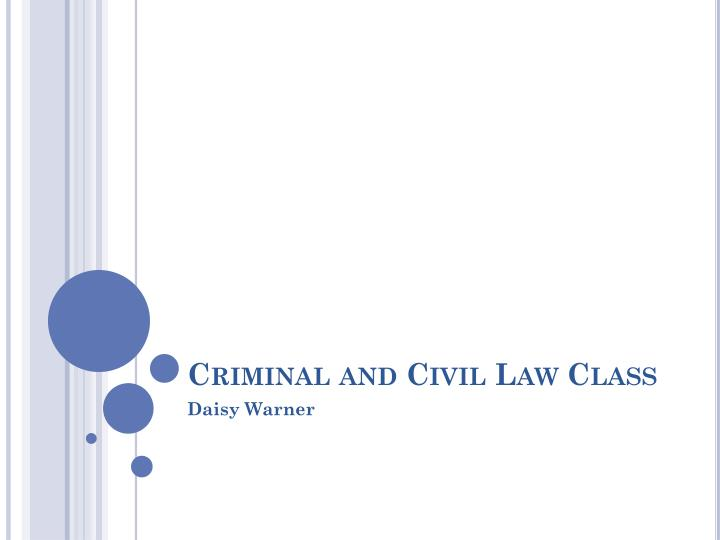 criminal and civil law class n.
