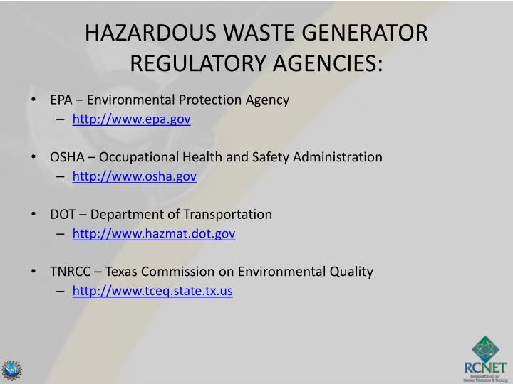 HAZARDOUS WASTE GENERATOR REGULATORY AGENCIES: