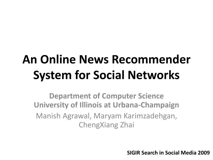 an online news recommender system for social networks n.