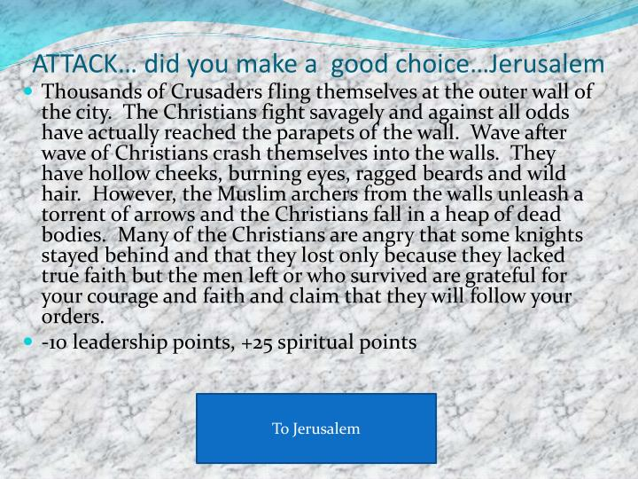 ATTACK… did you make a  good choice…Jerusalem