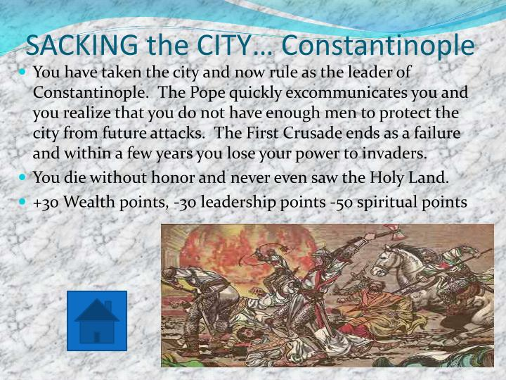SACKING the CITY… Constantinople