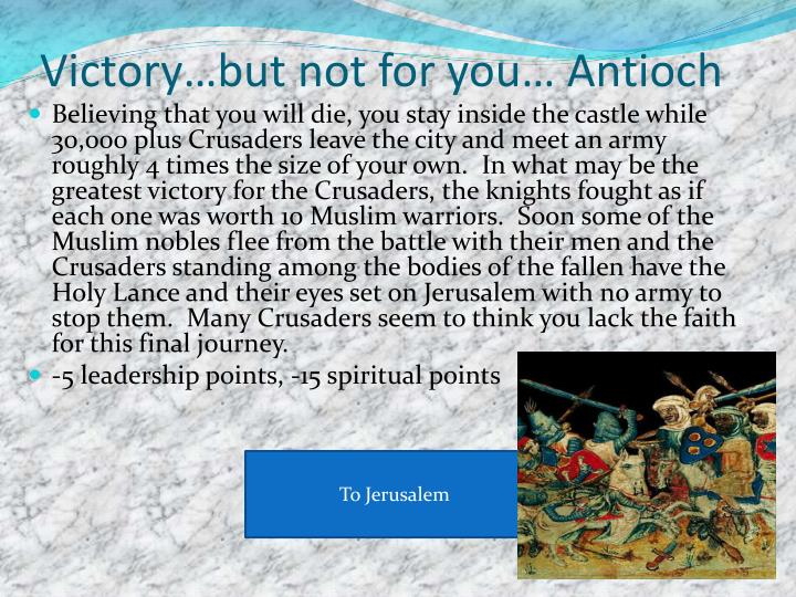 Victory…but not for you… Antioch