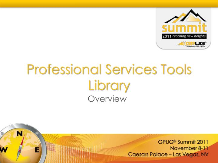 Professional services tools library
