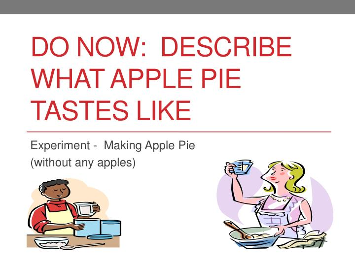 descriptive essay on apple pie Compare and contrast essays making an apple pie to making a mud pie malevich and pollock cause and effect essays descriptive essays.