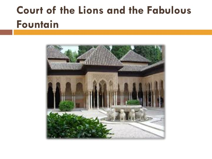 Court of the Lions and the Fabulous