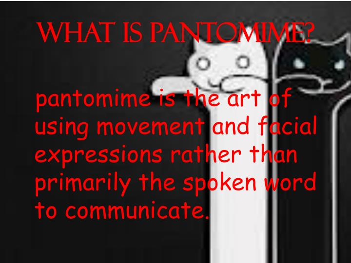 What is pantomime
