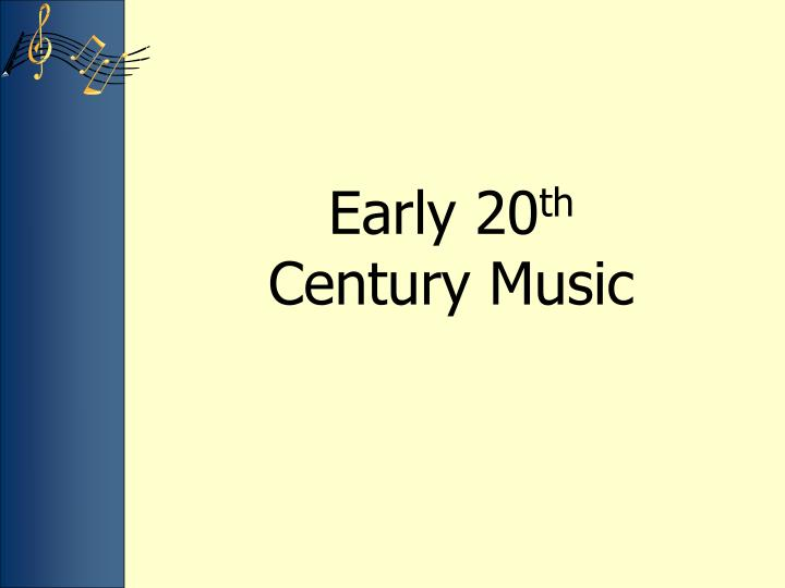 early 20 th century music n.