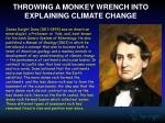 throwing a monkey wrench into explaining climate change