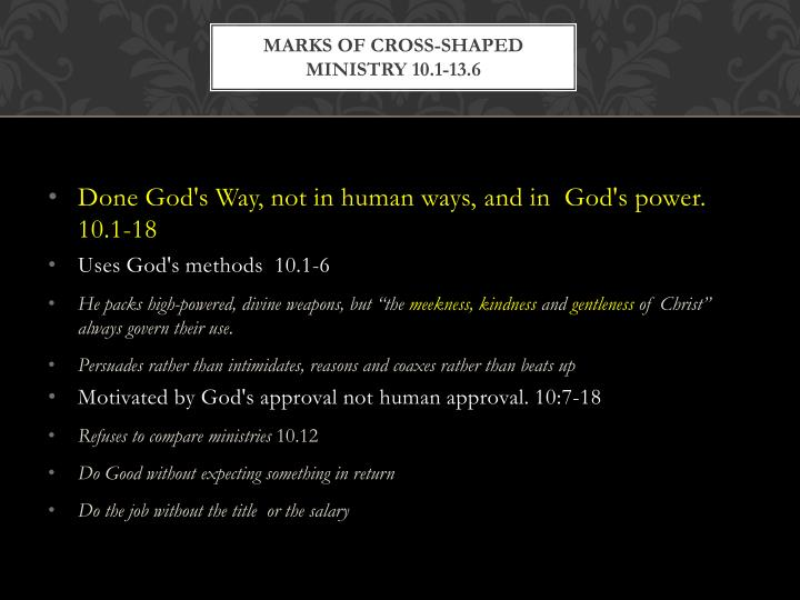 Marks of cross-shaped ministry 10.1-13.6