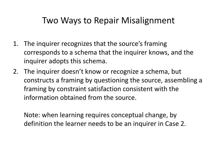 Two Ways to Repair Misalignment