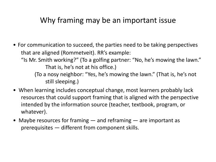 Why framing may be an important issue