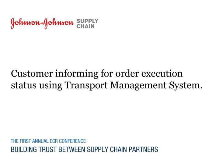 PPT - Customer informing for order execution status using
