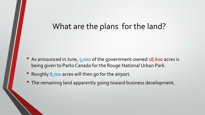 What are the plans  for the land?