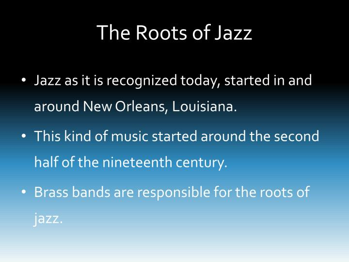 The roots of jazz1