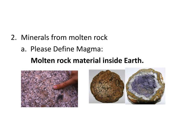 Minerals from molten rock