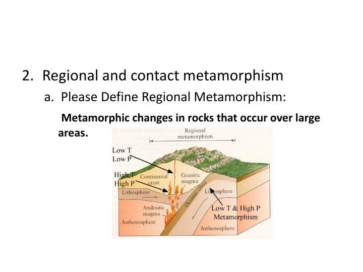 Regional and contact metamorphism