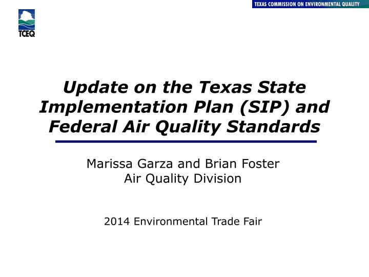 update on the texas state implementation plan sip and federal air quality standards n.