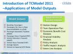 introduction of tcmodel 2011 applications of model outputs