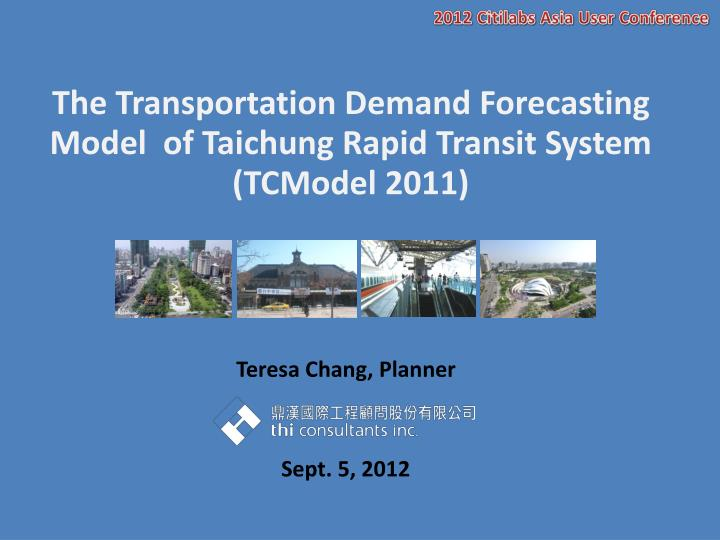 the transportation demand forecasting model of taichung rapid transit system tcmodel 2011