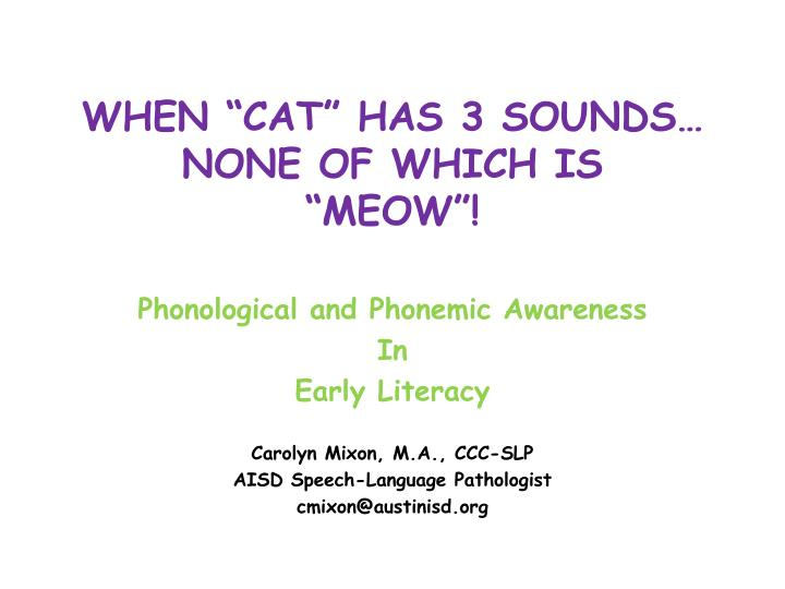 when cat has 3 sounds none of which is meow n.