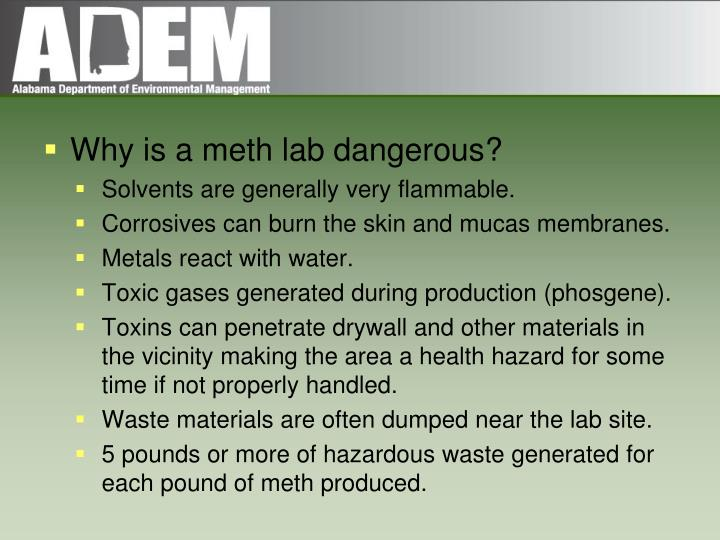 Why is a meth lab dangerous?