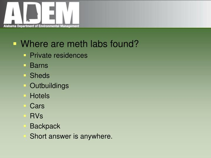 Where are meth labs found?