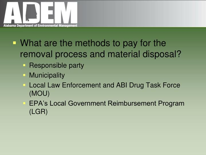 What are the methods to pay for the removal process and material disposal?
