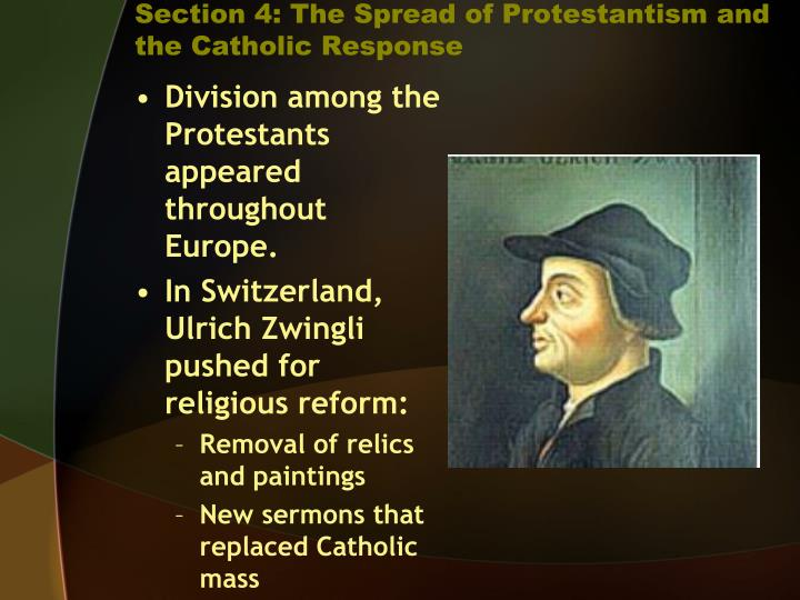 Section 4: The Spread of Protestantism and the Catholic Response