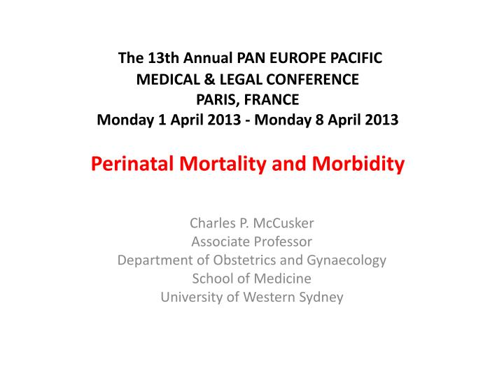 The 13th Annual PAN EUROPE PACIFIC MEDICAL & LEGAL CONFERENCE