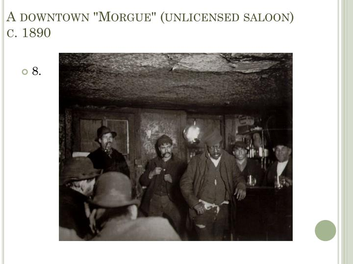 """A downtown """"Morgue"""" (unlicensed saloon)"""