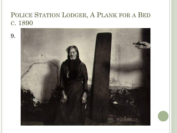 Police Station Lodger, A Plank for a Bed