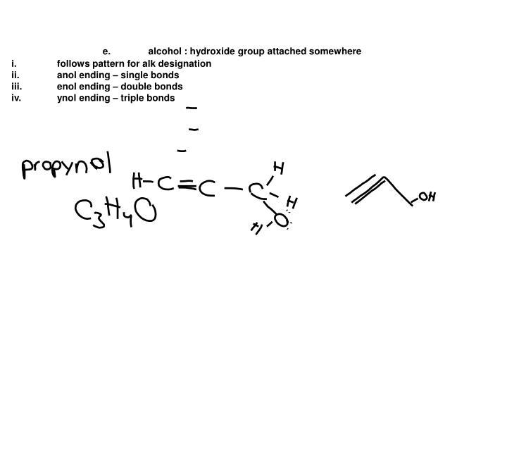 e.alcohol : hydroxide group attached somewhere