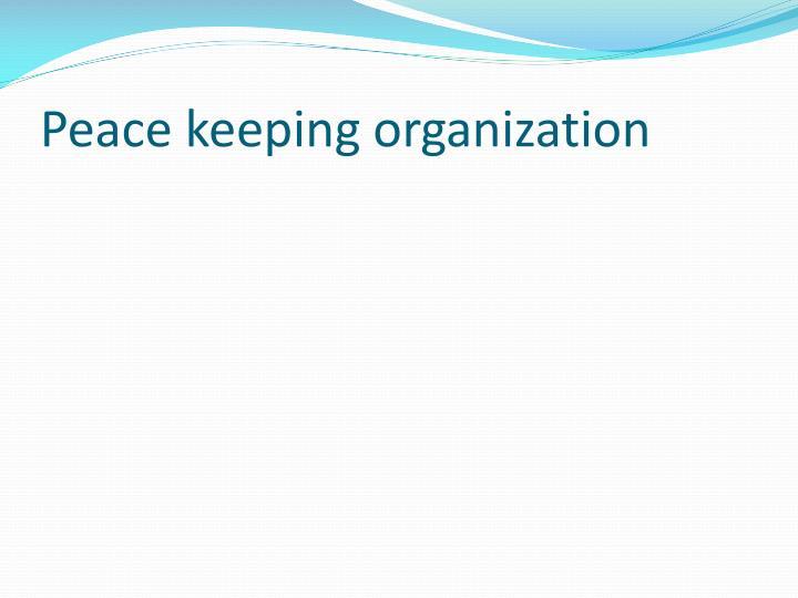 Peace keeping organization