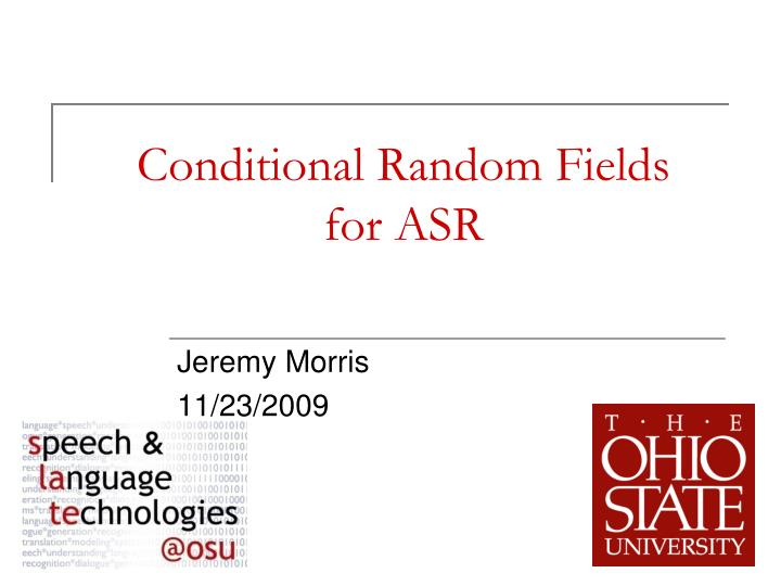 conditional random fields for asr n.