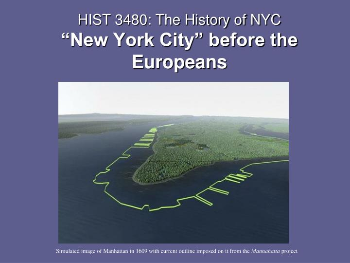 hist 3480 the history of nyc new york city before the europeans n.