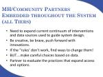 mh community partners embedded throughout the system all tiers