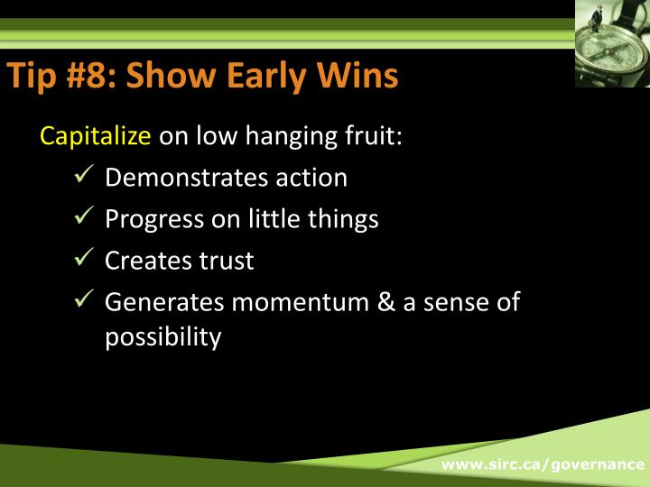 Tip #8: Show Early Wins