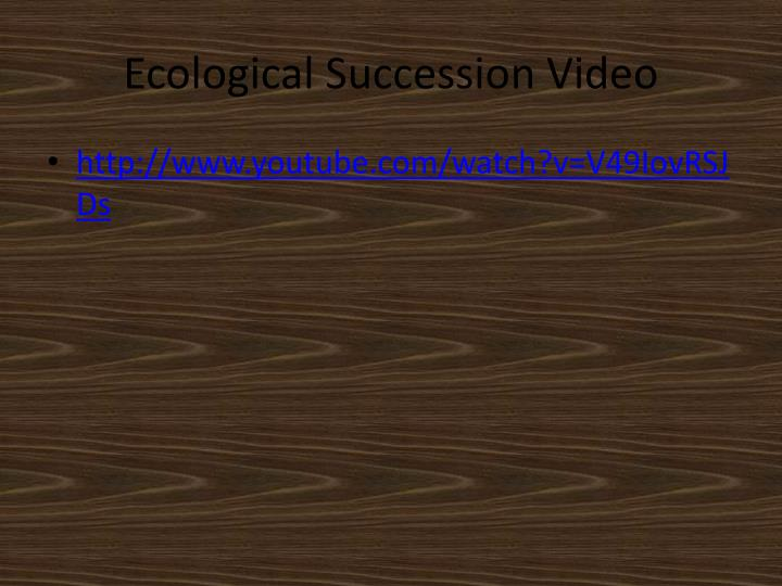 Ecological Succession Video